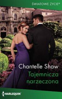 Tajemnicza narzeczona - Chantelle Shaw - ebook