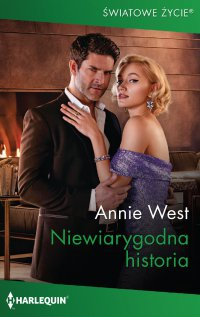 Niewiarygodna historia - Annie West - ebook