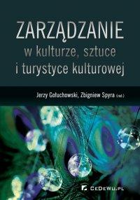Zarządzanie w kulturze, sztuce i turystyce kulturowej - Jerzy Gołuchowski - ebook