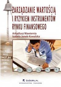 Zarządzanie wartością i ryzykiem instrumentów rynku finansowego - Izabela Jonek-Kowalska - ebook