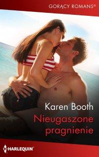 Nieugaszone pragnienie - Karen Booth - ebook