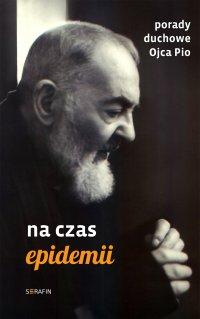 Porady duchowe Ojca Pio. Na czas epidemii - Ojciec Pio - ebook