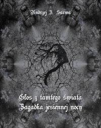 Głos z tamtego świata. Zagadka jesiennej nocy - Andrzej Juliusz Sarwa - ebook
