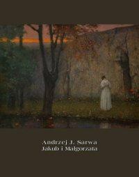 Jakub i Małgorzata - Andrzej Juliusz Sarwa - ebook