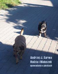 Rudzia i Maluszek. Opowiadania o pieskach - Andrzej Juliusz Sarwa - ebook