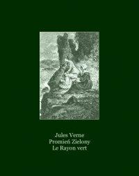 Promień Zielony. Le Rayon vert - Juliusz Verne - ebook