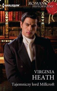 Tajemniczy lord Millcroft - Virginia Heath - ebook
