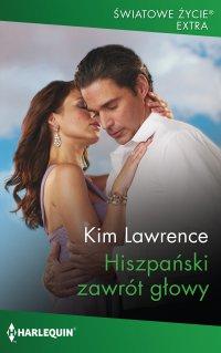 Hiszpański zawrót głowy - Kim Lawrence - ebook
