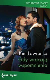 Gdy wracają wspomnienia - Kim Lawrence - ebook