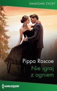 Nie igraj z ogniem - Pippa Roscoe - ebook