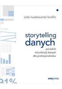 Storytelling danych. Poradnik wizualizacji danych dla profesjonalistów - Cole Nussbaumer Knaflic - ebook