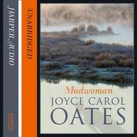Mudwoman - Joyce Carol Oates - audiobook