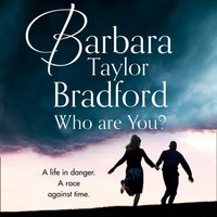 Who Are You?: A life in danger. A race against time. - Barbara Taylor Bradford - audiobook