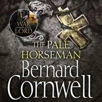Pale Horseman (The Last Kingdom Series, Book 2) - Bernard Cornwell - audiobook