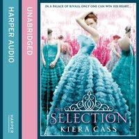 Selection (The Selection, Book 1) - Kiera Cass - audiobook