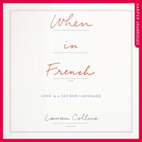 When in French - Lauren Collins - audiobook