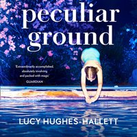 Peculiar Ground - Lucy Hughes-Hallett - audiobook