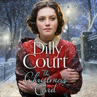 Christmas Card: The perfect heartwarming novel for Christmas from the Sunday Times bestseller - Dilly Court - audiobook