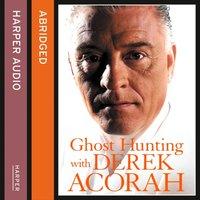 Ghost Hunting with Derek Acorah - Derek Acorah - audiobook