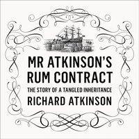 Mr Atkinson's Rum Contract - Richard Atkinson - audiobook