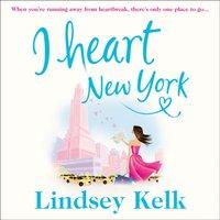 I Heart New York - Lindsey Kelk - audiobook