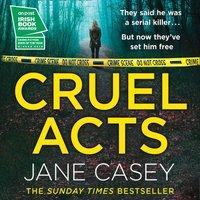 Cruel Acts - Jane Casey - audiobook