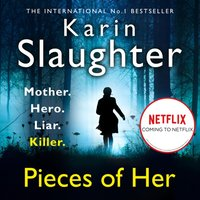 Pieces of Her - Karin Slaughter - audiobook