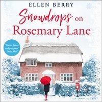 Snowdrops on Rosemary Lane - Ellen Berry - audiobook