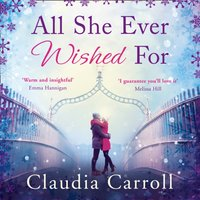 All She Ever Wished For - Claudia Carroll - audiobook