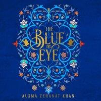 Blue Eye (The Khorasan Archives, Book 3) - Ausma Zehanat Khan - audiobook