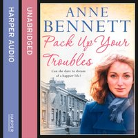 Pack Up Your Troubles - Anne Bennett - audiobook
