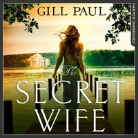 Secret Wife: A captivating story of romance, passion and mystery - Gill Paul - audiobook