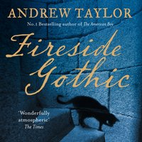Fireside Gothic - Andrew Taylor - audiobook