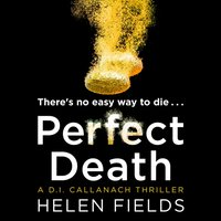 Perfect Death (A DI Callanach Thriller, Book 3) - Helen Fields - audiobook