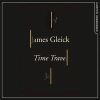 Time Travel - James Gleick - audiobook
