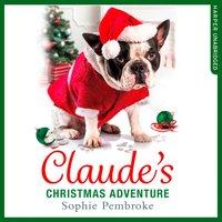 Claude's Christmas Adventure - Sophie Pembroke - audiobook