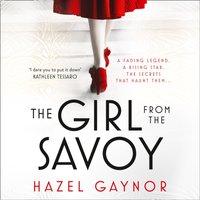 Girl From The Savoy - Hazel Gaynor - audiobook