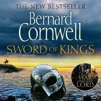Sword of Kings (The Last Kingdom Series, Book 12) - Bernard Cornwell - audiobook