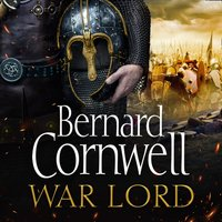 War Lord: The No.1 Sunday Times bestseller, the epic new historical fiction book for 2020 (The Last Kingdom Series, Book 13) - Bernard Cornwell - audiobook