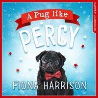 Pug Like Percy - Fiona Harrison - audiobook