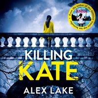 Killing Kate - Alex Lake - audiobook
