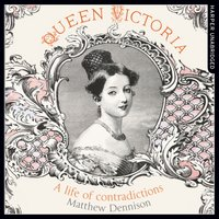 Queen Victoria - Matthew Dennison - audiobook