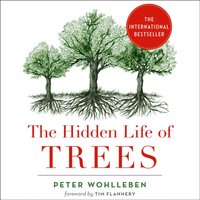 Hidden Life of Trees: What They Feel, How They Communicate - Peter Wohlleben - audiobook