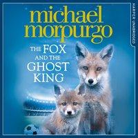 Fox and the Ghost King - Michael Morpurgo - audiobook