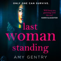 Last Woman Standing - Amy Gentry - audiobook