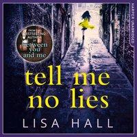 Tell Me No Lies - Lisa Hall - audiobook