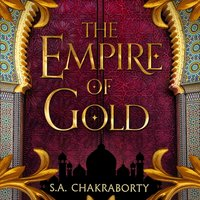 Empire of Gold - S. A. Chakraborty - audiobook