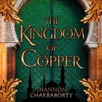 Kingdom of Copper - S. A. Chakraborty - audiobook