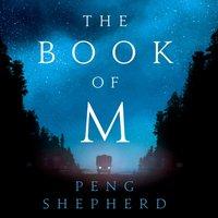 Book of M - Peng Shepherd - audiobook