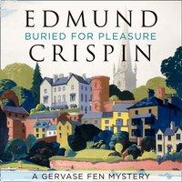 Buried for Pleasure (A Gervase Fen Mystery) - Edmund Crispin - audiobook